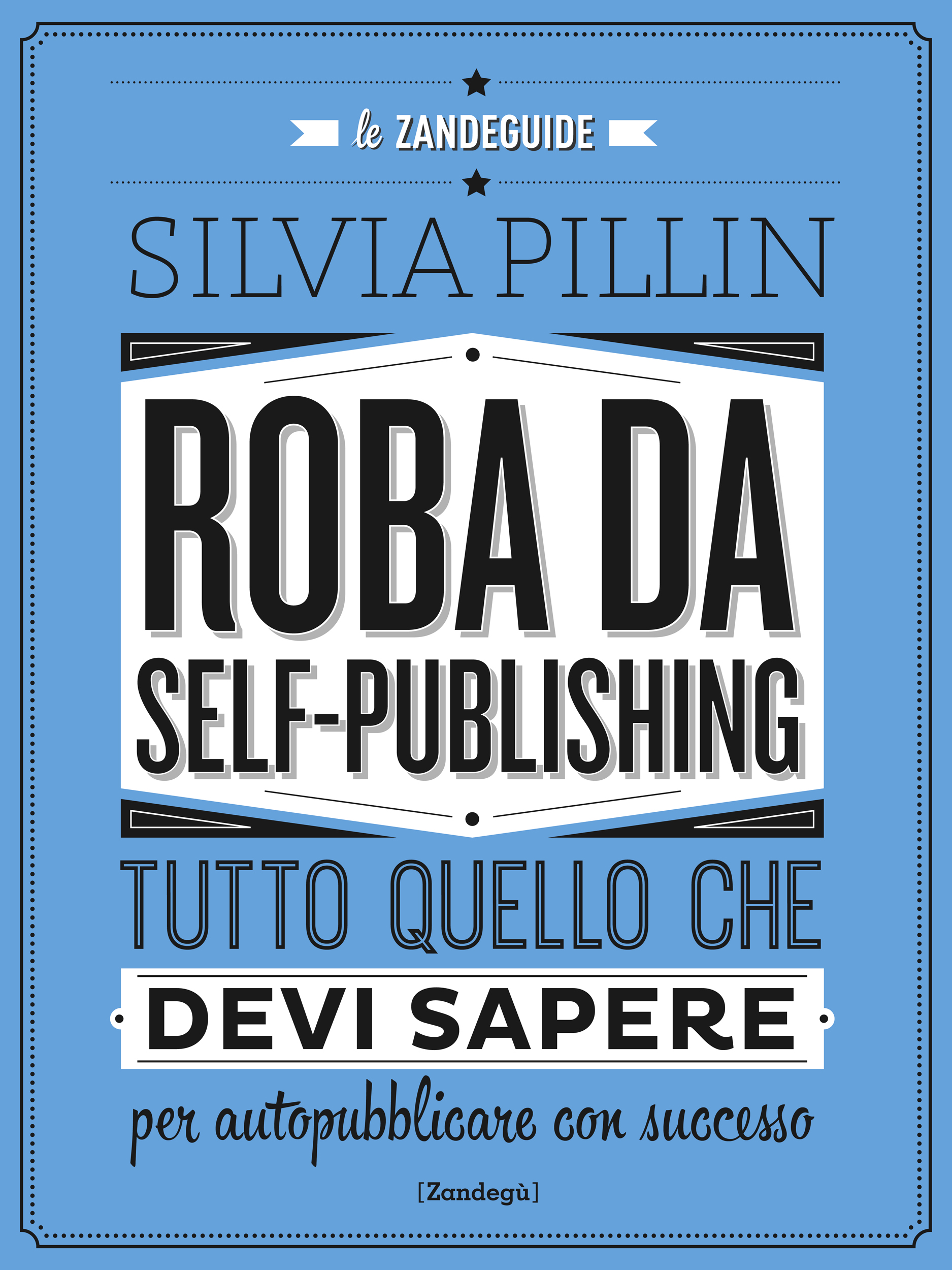 Roba da self-publishing Book Cover
