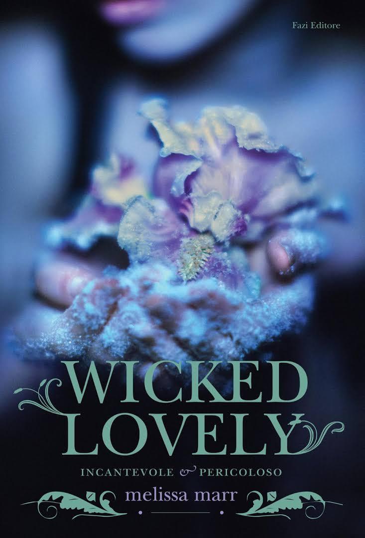 Wicked Lovely: incantevole e pericoloso Book Cover